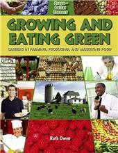 Growing and Eating Green: Careers in Farming, Producing, and Marketing Food-ebook