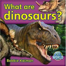 What are dinosaurs? - HC
