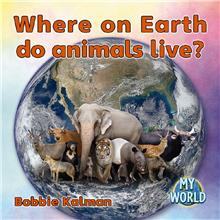 Where on Earth Do Animals Live? - PB