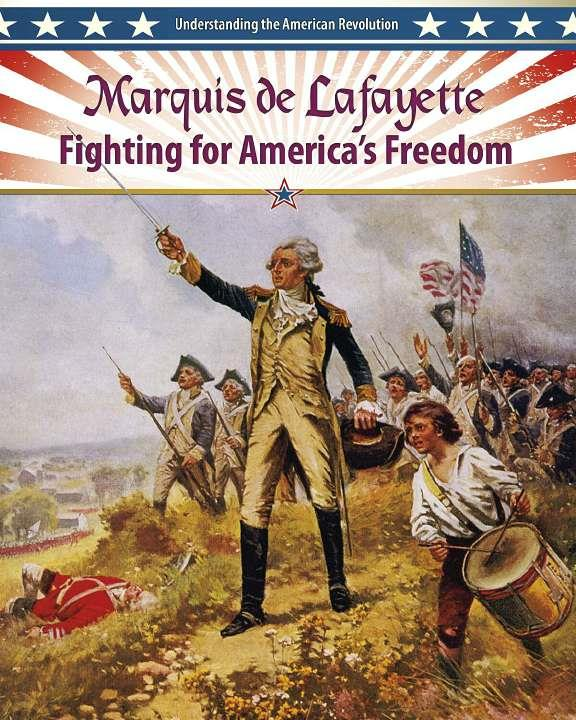 Marquis de Lafayette: Fighting for America
