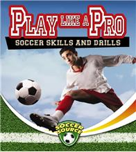Play Like a Pro: Soccer Skills and Drills - HC