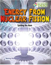 Energy from Nuclear Fission: Splitting the Atom - eBook