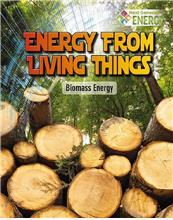 Energy from Living Things: Biomass Energy - PB