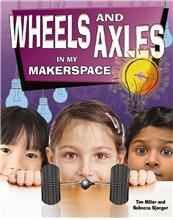 Wheels and Axles in My Makerspace - PB