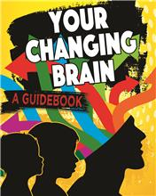 Your Changing Brain: A Guidebook - HC