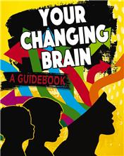 Your Changing Brain: A Guidebook - PB