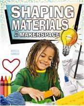 Shaping Materials in My Makerspace - PB