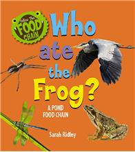 Who Ate the Frog? A Pond Food Chain - HC