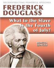 Frederick Douglass: What to the Slave Is the 4th of July? - HC